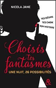 Choisis tes fantasmes : Le livre dont tu es l'héroïne (&H) par Jane