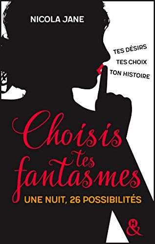 Choisis tes fantasmes : Le livre dont tu es l'héroïne (&H) par [Jane, Nicola]