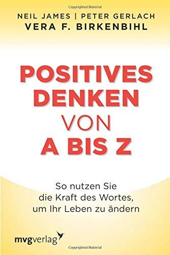 Image of Positives Denken von A bis Z: So nutzen Sie die Kraft des Wortes, um Ihr Leben zu ändern