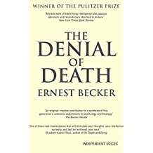 The Denial of Death by Ernest Becker (4-Apr-2011) Paperback