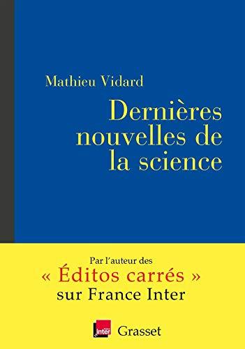 Dernières nouvelles de la science: coédition avec France inter par Mathieu Vidard
