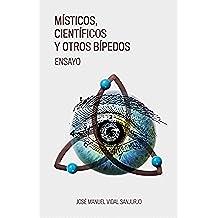 Místicos, científicos y otros bípedos: Referencias y reflexiones de un materialista simple, que no de un simple materialista.