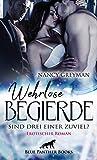 Wehrlose Begierde - Sind drei einer zuviel? | Erotischer Roman Kann eine Beziehung zu zwei Männern auf Dauer gut gehen? von Nancy Greyman