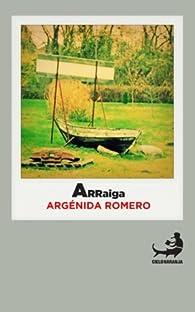 Arraiga par Argénida Romero
