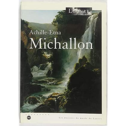 Achille-Etna Michallon : [Musée du Louvre, Pavillon de Flore, 10 mars-10 juin 1994]