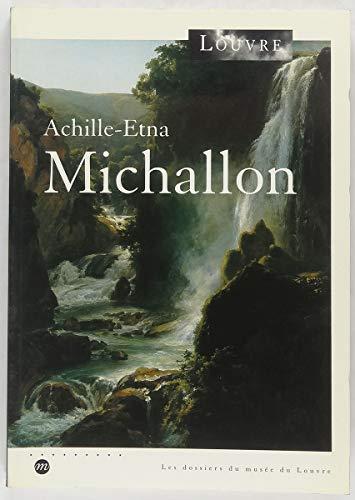 Achille-Etna Michallon : [Musée du Louvre, Pavillon de Flore, 10 mars-10 juin 1994] par Collectif