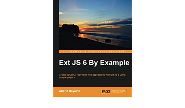 Buy Ext JS 6 By Example Book Online at Low Prices in India
