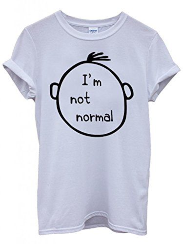 I am Not Normal Nerd Geek Cool Funny Hipster Swag White Weiß Damen Herren Men Women Unisex Top T-Shirt Weiß