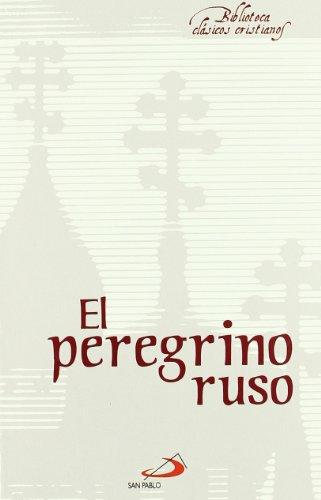 El peregrino ruso (Biblioteca de clásicos cristianos)