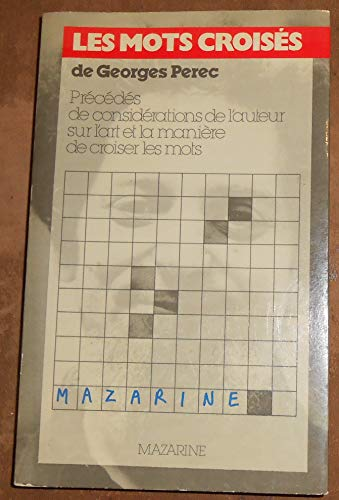 Les Mots Croisés Précédés de considérations de l'auteur sur l'art et la manière de croiser les mots- Georges Pérec - Éditions Mazarine
