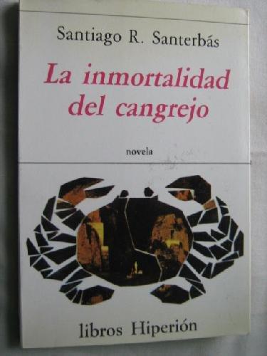 La inmortalidad del cangrejo (Libros Hiperión) por Santiago R. Santerbás