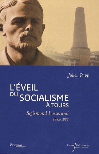 L'éveil du socialisme à Tours : Sigismond Losserand (1882-1888)
