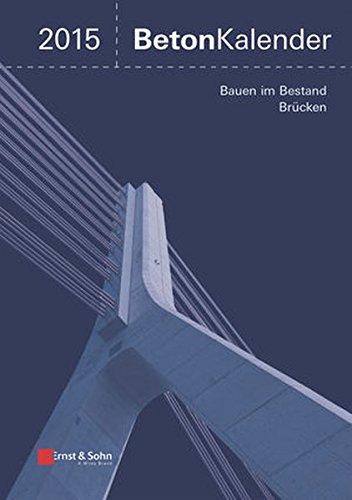 Beton-Kalender 2015: Schwerpunkte: Bauen im Bestand, Brücken, 2 Bände (Beton-Kalender (VCH)) (- Kalender 2015)