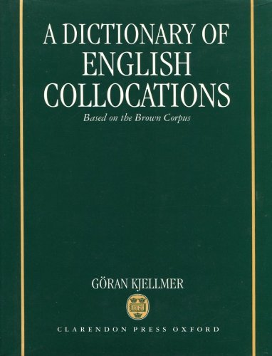 A Dictionary of English Collocations: Based on the Brown Corpus
