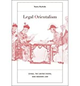 [(Legal Orientalism: China, the United States, and Modern Law )] [Author: Teemu Ruskola] [Jun-2013]