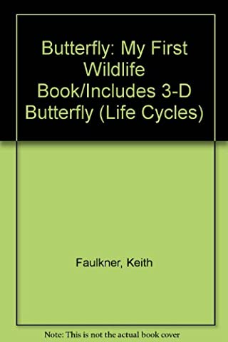 Butterfly: My First Wildlife Book/Includes 3-D Butterfly (Life Cycles)