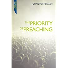 The Priority of Preaching (Proclamation Trust) by Christopher Ash (2009-07-20)
