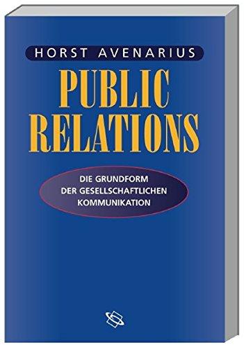 Public Relations: Die Grundform der gesellschaftlichen Kommunikation