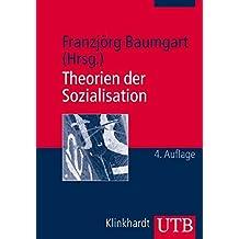 Theorien der Sozialisation: Erläuterungen, Texte, Arbeitsaufgaben (Studienbücher Erziehungswissenschaften, Band 3091)