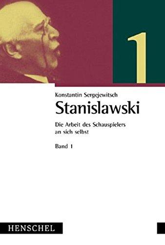 Die Arbeit des Schauspielers an sich selbst: Bd. 1 und Bd. 2