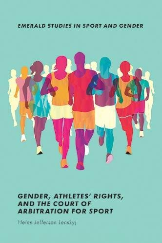 Gender, athletes' rights, and the Court of Arbitration for Sport / Helen Jefferson Lenskyj | Jefferson Lenskyj, Helen