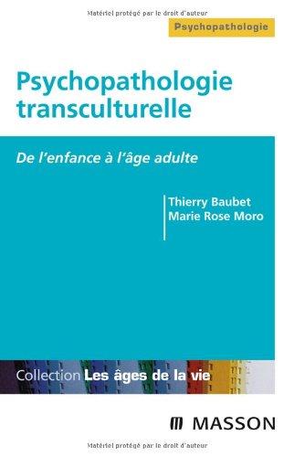 Psychopathologie Transculturelle De l'enfance à l'âge adulte