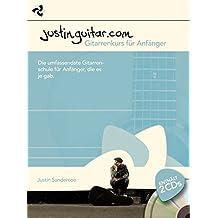 Justinguitar Gitarrenkurs für Anfänger: Die umfassendste Gitarrenschule für Anfänger, die es je gab