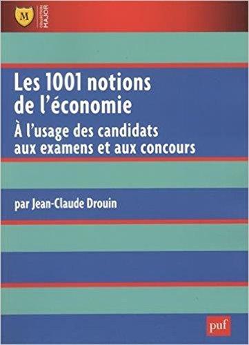 Les 1001 notions de l'conomie -  l'usage des candidats aux examens et aux concours