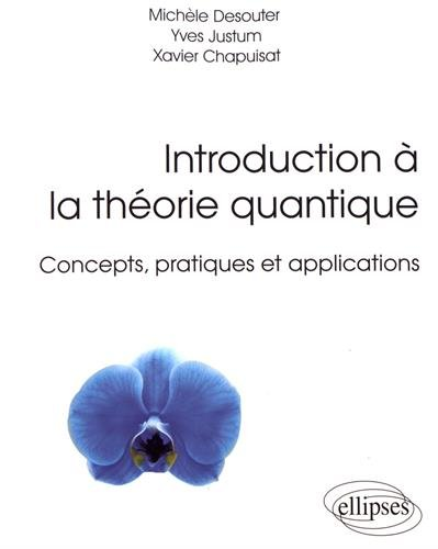 Introduction à la Théorie Quantique Concepts Pratiques et Applications