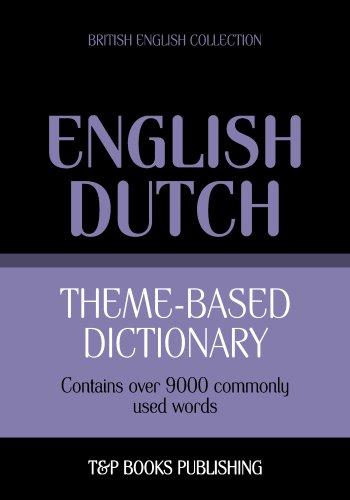 Theme-based dictionary British English-Dutch - 9000 words (English Edition) por Andrey Taranov