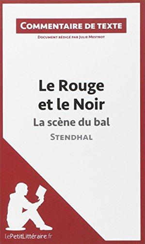 Le rouge et le noir de Stendhal : La scène du bal : Commentaire de texte