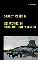 Cowboy Country: Unterwegs in Colorado und Wyoming