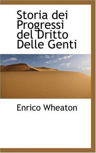 storia-dei-progressi-del-dritto-delle-genti-by-enrico-wheaton-2008-11-14