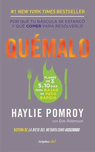 Quémalo (Colección Vital): Qué comer cuando tienes que perder peso rápido. por Haylie Pomroy