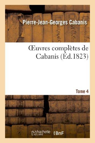 Oeuvres complètes de Cabanis. Tome 4 par Pierre-Jean-Georges Cabanis