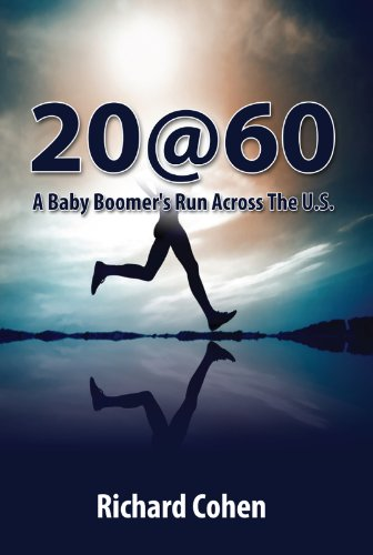 20at 60 A Baby Boomers Run Across The U.S.: A Sixty Year ...