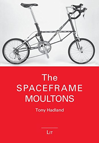 The Spaceframe Moultons (Bicycle Science)