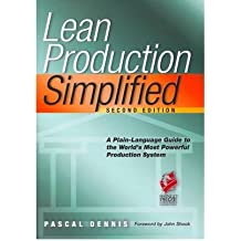 [(Lean Production Simplified: A Plain-Language Guide to the World's Most Powerful Production System)] [Author: Pascal Dennis] published on (March, 2007)