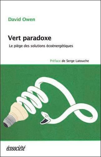 Vert paradoxe - Le piège des solutions écoénergétiques