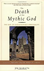 The Death of the Mythic God: The Rise of Evolutionary Spirituality by Jim Marion (2004-07-19)