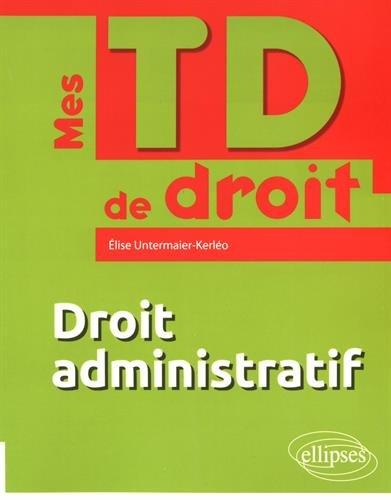 Droit Administratif par Élise Untermaier-Kerléo