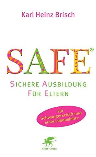 SAFE® - Sichere Ausbildung für Eltern: Sichere Bindung zwischen Eltern und Kind