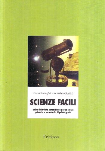Scienze facili. Unità didattiche semplificate per la scuola elementare e media