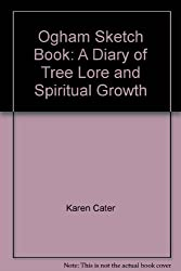 Ogham Sketch Book: A Diary of Tree Lore and Spiritual Growth