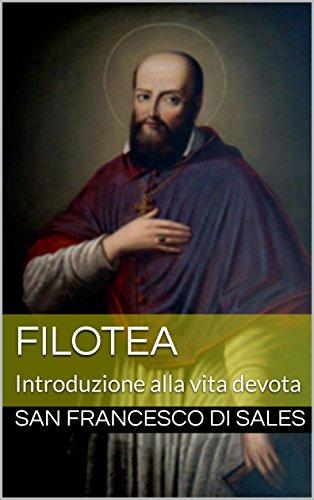 FILOTEA: Introduzione alla vita devota di San Francesco di Sales