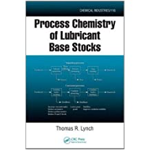 Process Chemistry of Lubricant Base Stocks (Chemical Industries)