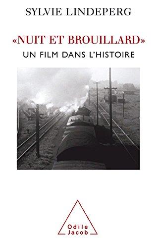 Nuit et Brouillard: Un film dans l'histoire (HISTOIRE ET DOCUMENT) par Odile Jacob