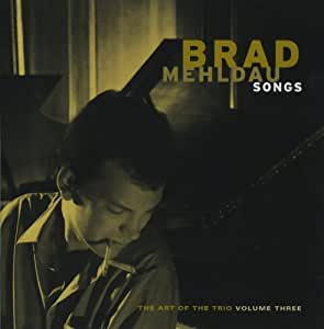 Brad Mehldau : Songs - The Art Of The Trio Volume Three