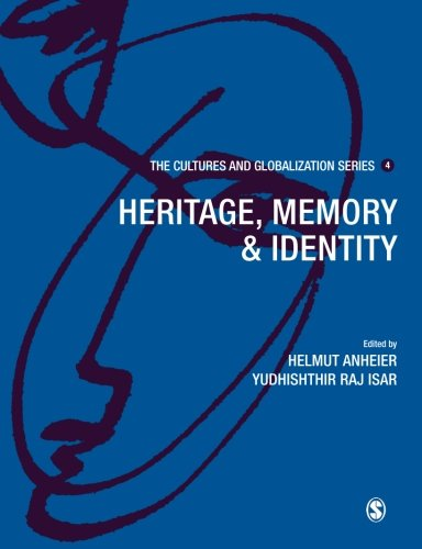 Cultures and Globalization: Heritage, Memory and Identity (The Cultures and Globalization Series, Band 4)