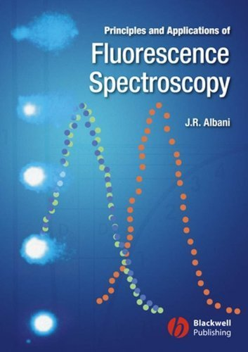 Principles and Applications of Fluorescence Spectroscopy by Jihad Rene Albani (2007-10-08)